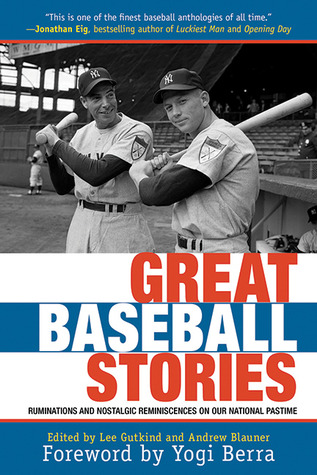 Great Baseball Stories: Ruminations and Nostalgic Reminiscences on Our National Pastime