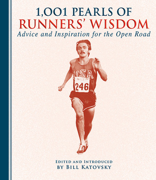 Ebook 1,001 Pearls of Runners' Wisdom: Advice and Inspiration for the Open Road by Andrew Smith DOC!