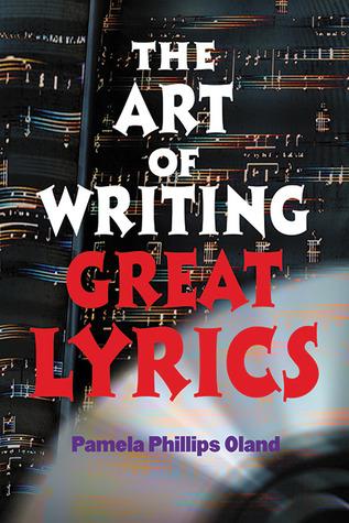 The Art of Writing Great Lyrics by Pamela Phillips Oland