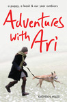 Adventures with Ari by Kathryn Miles