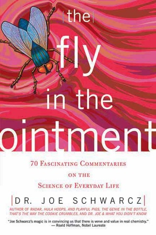 70 Fascinating Commentaries on the Science of Everyday Life - Dr. Joe Schwarcz