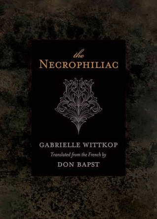 The Necrophiliac by Gabrielle Wittkop thumbnail