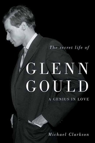 the-secret-life-of-glenn-gould-a-genius-in-love