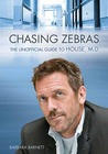 Chasing Zebras: The Unofficial Guide to House, M.D.