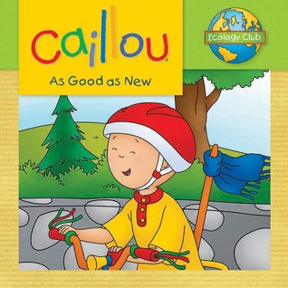 caillou-as-good-as-new-ecology-club