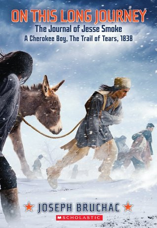 On This Long Journey, the Journal of Jesse Smoke, a Cherokee Boy, the Trail of Tears, 1838