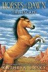 The Escape (Horses of the Dawn, #1)