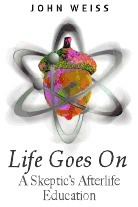 Life Goes On, a Skeptic's Afterlife Education