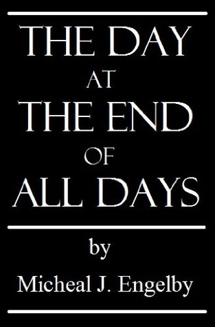 The Day at The End of All Days (Short Stories)
