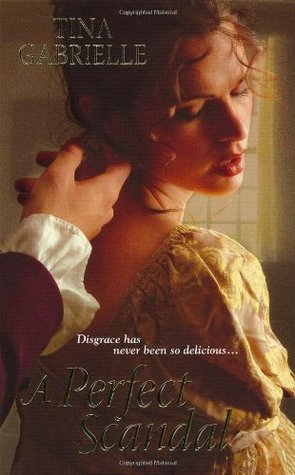 A Perfect Scandal by Tina Gabrielle