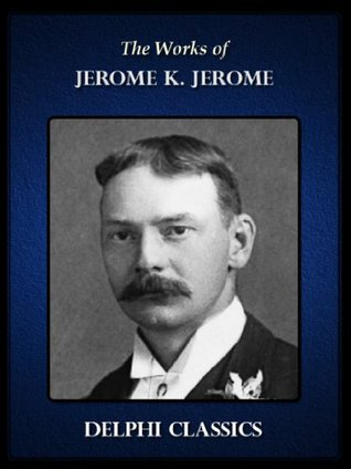 The Works of Jerome K. Jerome