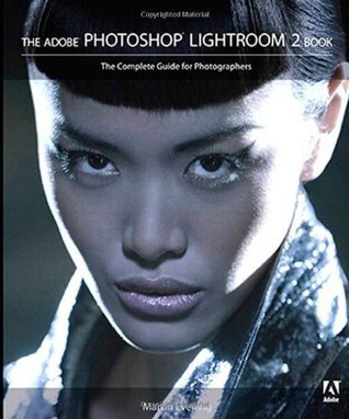 The Adobe Photoshop Lightroom 2 Book: The Complete Guide for Photographers