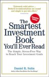 Smartest Investment Book Youll Ever Read Canadian Edition: The Simple Stress Free Way To Reach Your Investment Goals