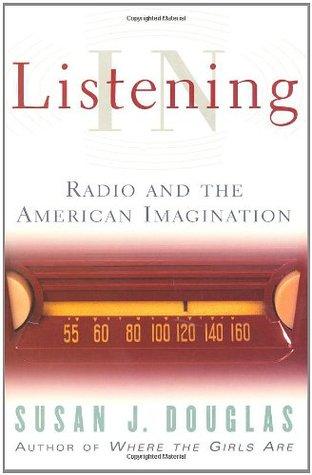 Listening in by Susan J. Douglas