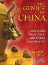The Genius of China: 3000 Years of Science, Discovery and Invention