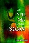 Just You, Me and ...
