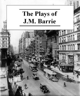 The Plays of J.M. Barrie