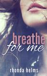 Breathe for Me by Rhonda Helms