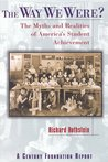 The Way We Were?: The Myths and Realities of America's Student Achievement