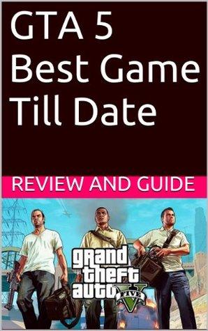 GTA 5 Best Game Till Date