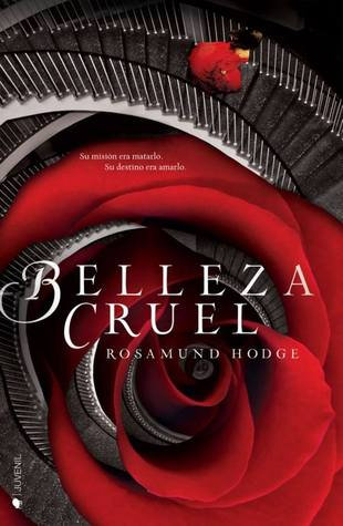 Belleza cruel by Rosamund Hodge
