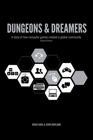 Dungeons & Dreamers: A Story of how Computer Games Created a Global Community