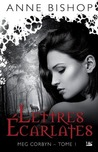Lettres Ecarlates by Anne Bishop