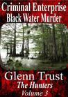 Criminal Enterprise: Black Water Murder (The Hunters #3)