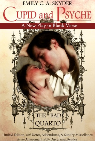 Cupid and Psyche ~ A New Play in Blank Verse: The Bad Quarto Limited Edition