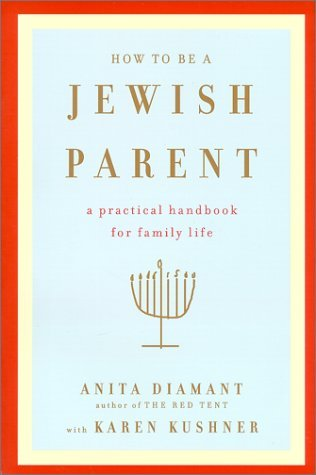 How to Be a Jewish Parent by Anita Diamant