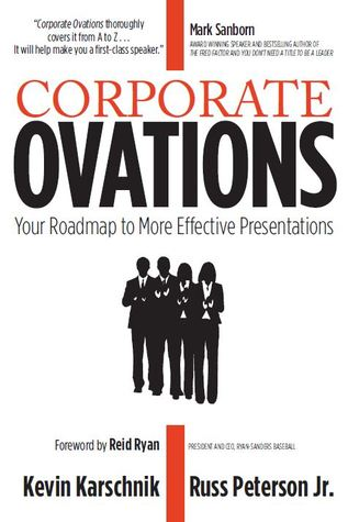 Corporate Ovations: Your Roadmap to More Effective Presentations