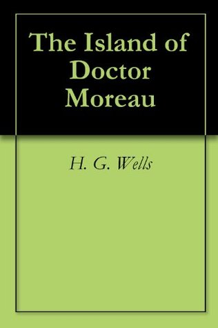 The Island of Doctor Moreau ($.99 Science Fiction Classics)