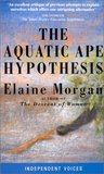 The Aquatic Ape Hypothesis (Condor Independent Voices)