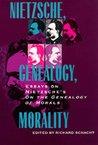 Nietzsche, Genealogy, Morality: Essays on Nietzsche's On the Genealogy of Morals