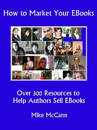 How to Market Your EBooks, Over 300 Resources to Help Authors Sell EBooks