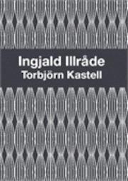 Ingjald Illråde by Torbjörn Kastell