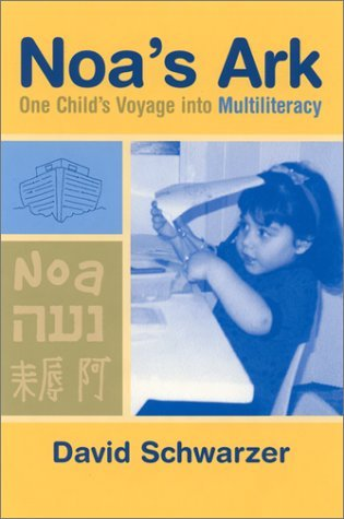 Noa's Ark: One Child's Voyage Into Multiliteracy