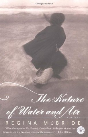 The Nature of Water and Air by Regina McBride