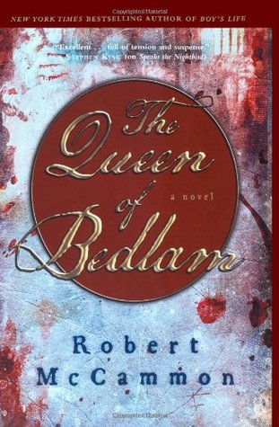 The Queen of Bedlam by Robert McCammon
