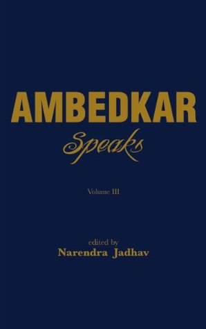Ambedkar Speaks Volume 3