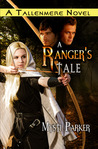 A Ranger's Tale (Tallenmere, #1)