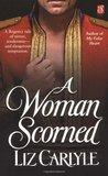 A Woman Scorned by Liz Carlyle
