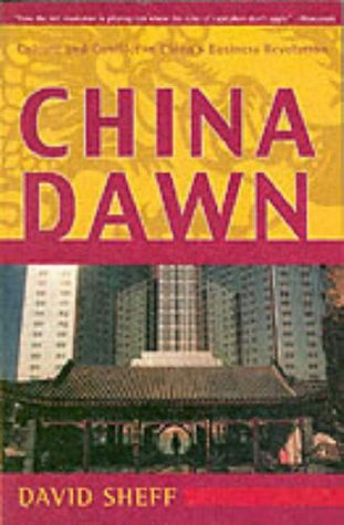 China Dawn: Culture and Conflict in China's Business Revolution