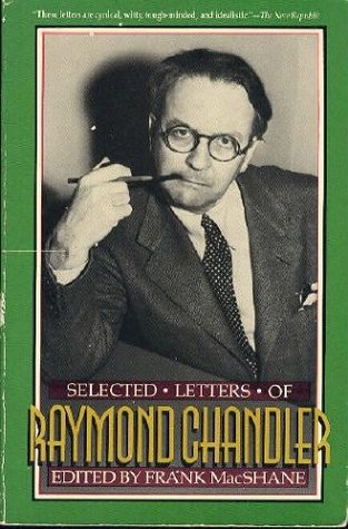 Selected Letters By Raymond Chandler