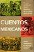 Cuentos mexicanos: Antología contemporánea del cuento mexicano