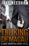 The King of Macau (Jack Shepherd #4)