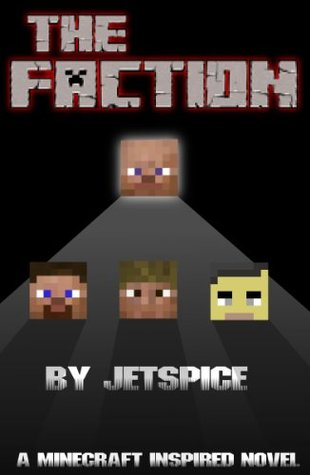 The Faction: A Minecraft Inspired Novel