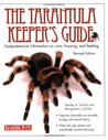 The Tarantula Keeper's Guide by Stanley A. Schultz