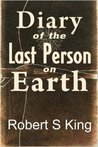 Diary of the Last Person on Earth