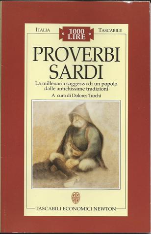 Proverbi sardi: La millenaria saggezza di un popolo dalle antichissime tradizioni